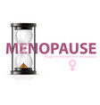 Menopause concept hourglass - climax and