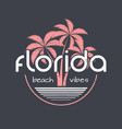 florida beach vibes t-shirt and apparel vector image vector image