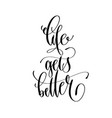 life gets better - hand lettering inscription text vector image vector image