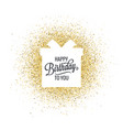 birthday lettering gift box on golden glitter vector image