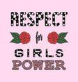 respect girl power fashion slogan vector image