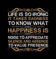 life motivation quote life is so ironic vector image vector image