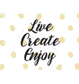 live create enjoy inscription greeting card vector image vector image
