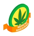 Medicinal marijuana label icon isometric 3d style vector image vector image
