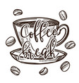 coffee break cup and saucer beans cafe or bar vector image vector image