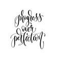 progress over perfection - hand lettering vector image