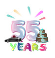 happy birthday fifty five 55 year vector image vector image