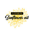 natural homemade sunflower oil logotype vector image vector image
