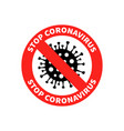 stop coronavirus icon with red prohibit sign vector image