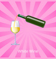 white wine poster with bottle wines glass vector image vector image