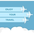 Enjoy your travel concept vector image