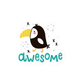 funny toucan and awesome text vector image