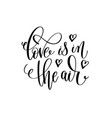 love is in the air black and white hand lettering vector image vector image