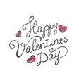Happy Valentines day handmade calligraphy vector image vector image