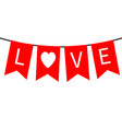 happy valentines day bunting flag garland red vector image