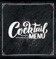 lettering phrase - cocktail menu template for vector image vector image