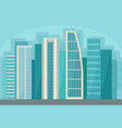 modern cityscape with skyscraper buildings urban vector image