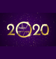 2020 happy new year glitter gold golden vector image