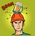 beer fell on the worker head vector image vector image