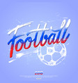 football hand lettering design for banner poster vector image
