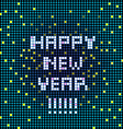 happy new year pixelated vector image vector image