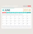 june 2018 calendar or desk vector image vector image