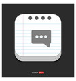 speech bubble icon gray icon on notepad style vector image