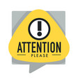 attention please with exclamation point as warning vector image vector image