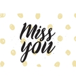 Miss you inscription Greeting card with vector image vector image
