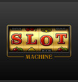 slot machine casino advertising design element vector image vector image