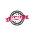 danger stamp seal label logo vector image