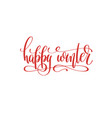 happy winter hand lettering holiday inscription to vector image