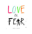 love or fear conceptual poster vector image