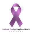 national family caregivers month realistic plum vector image