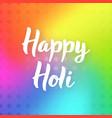 happy holi hand drawn lettering phrase vector image