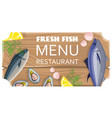 fresh fish menu restaurant with sea products vector image