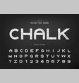 sketch font and alphabet chalk bold typeface vector image vector image