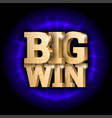 the gold 3d word big win vector image