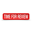 time for review red 3d square button isolated on vector image vector image