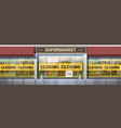 empty supermarket with yellow closing tape vector image