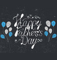 Happy fathers day lettering card poster banner vector image