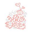 monoline calligraphy phrase hello love with vector image vector image