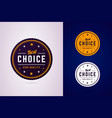 best choice round badge sign for high vector image