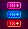 neon signboard 18 plus color set vector image