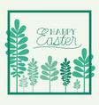 happy easter frame with handmade font and leafs vector image