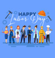 happy labor day card or poster design with a group vector image vector image