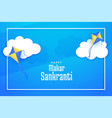 flying kites on clouds makar sankranti background vector image