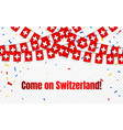 switzerland garland flag with confetti on vector image