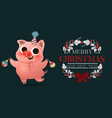 cartoon cute piggy with xmas tree toys greeting vector image vector image