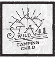 stay wild camping child poster design old school vector image